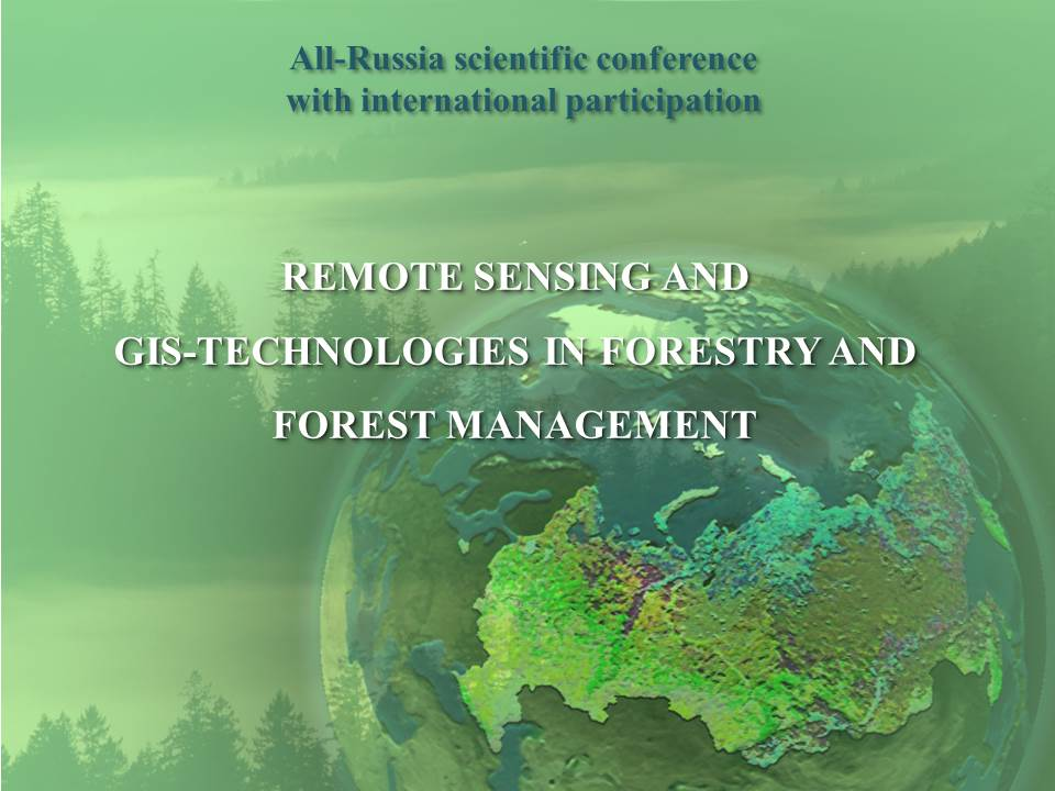 REMOTE SENSING AND GIS-TECHNOLOGIES IN FORESTRY AND FOREST MANAGEMENT